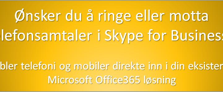 Fastnett telefoni og mobil integrasjon til Microsoft Office365