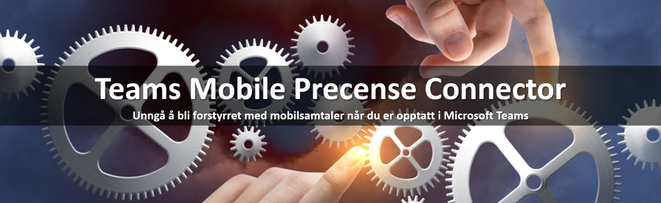 Teams Mobile Precense Connector for Telenor MBN